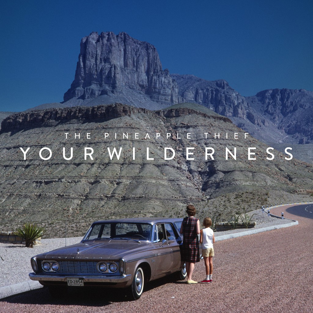 Album Review: The Pineapple Thief – 'Your Wilderness'