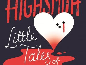 http://losarciniegas.blogspot.co.uk/2016/02/patricia-highsmith-little-tales-of.html