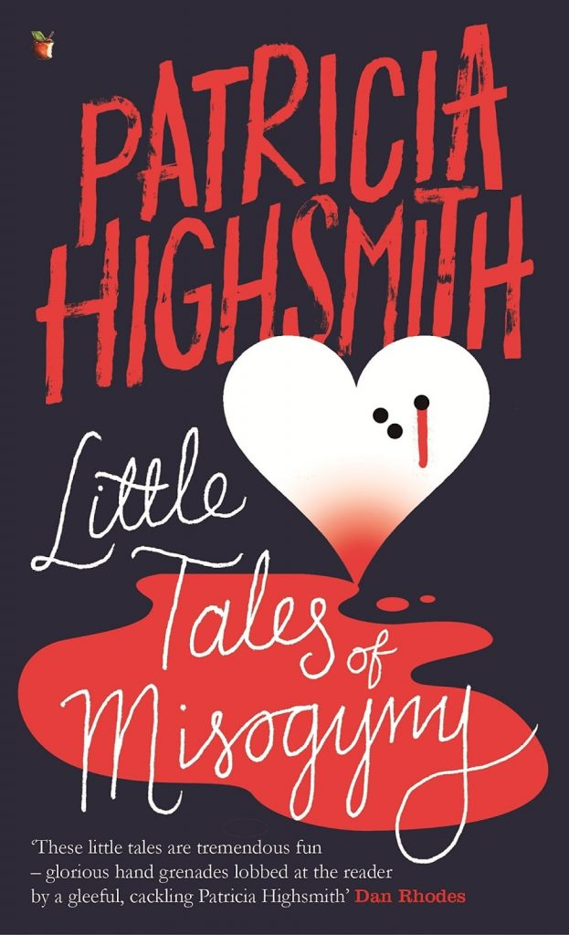 Patricia Highsmith's Little Tales of Misogyny- Little Tales for Nasty Women