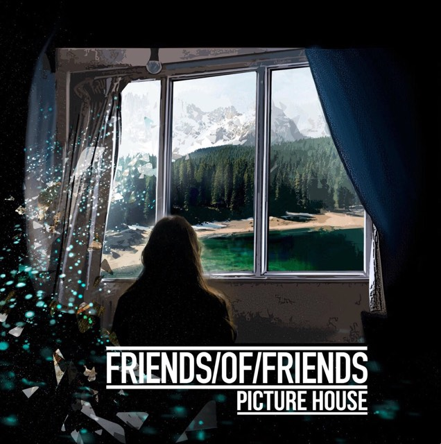 REVIEW: Friends of Friends – 'Picture House – EP'